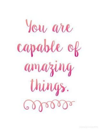 You are capable of amazing things. Free motivational quote printables in cursive and print. Awesome reminder for students and adults!: