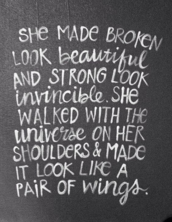 Lovely quote about strength. She made broken look beautiful and strong look…: