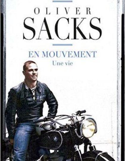 En mouvement - Une vie - Oliver Sacks