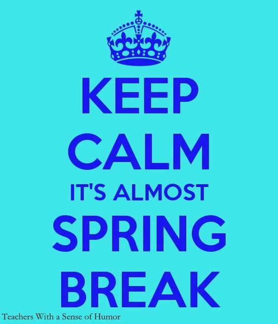 Keep+Calm_Spring+Break.jpg 600×700 pixels: