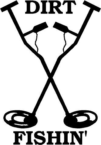 """Metal Detector """"Dirt Fishin"""" Decal This Decal is approx. 4"""