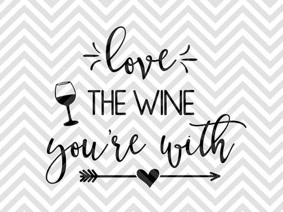 Download Love the Wine You're With SVG file - Cut File - Cricut ...