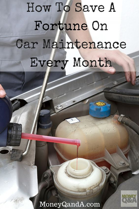 How To Save A Fortune On Car Maintenance Every Month All