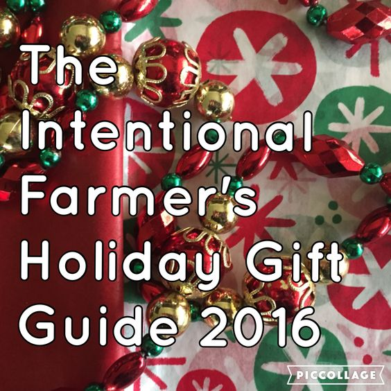 The Intentional Farmer's Holiday T Guide 2016 Great T Ideas