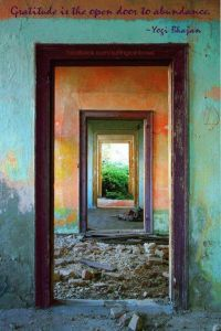 """Gratitude is the open door to abundance."" ~Yogi Bhajan # ..."