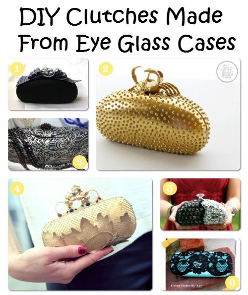 Here are some clever eyeglasses craft ideas: DIY Clutches Made From Eye Glass Cases