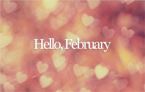 Hello February february february quotes hello february welcome february: