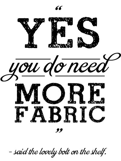Yes you do need more fabric. @Michelle Rundle McClure I am