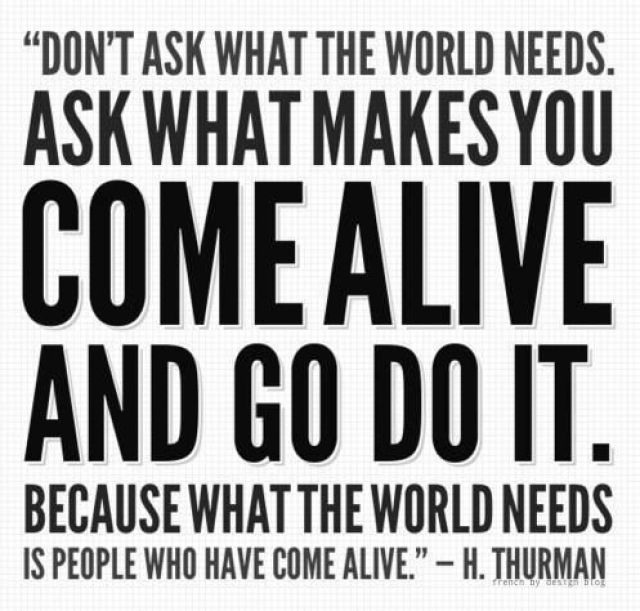 Don't ask what the world needs...: