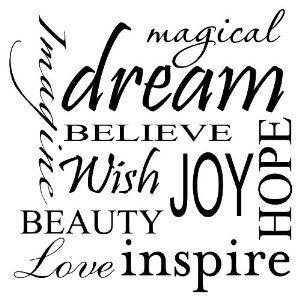 MAGICAL DREAM IMAGINE BELIEVE WISH JOY HOPE BEAUTY LOVE
