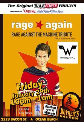 Rage Again & Weezerton - Live in Ocean Beach, CA at Mother's Saloon: Gale Force Original Friday's  https://www.facebook.com/events/842730002509355/: