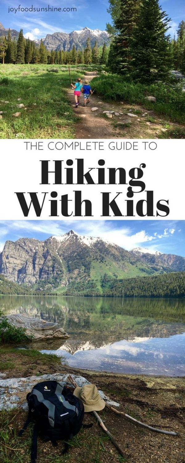 The Complete Guide to Hiking with Kids! How to prepare, what to pack, and how to make the most of your hiking experience with little ones!: