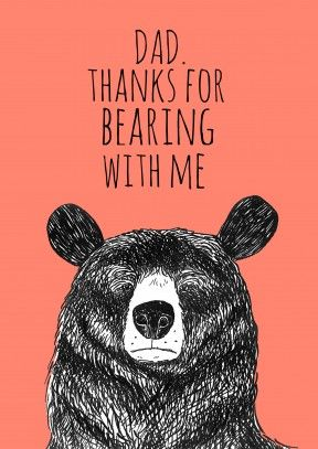 Bearing With Me Father's Day Card Dad Thanks For Bearing