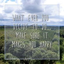 Quotes - What ever you decide to do... make sure it makes you happy