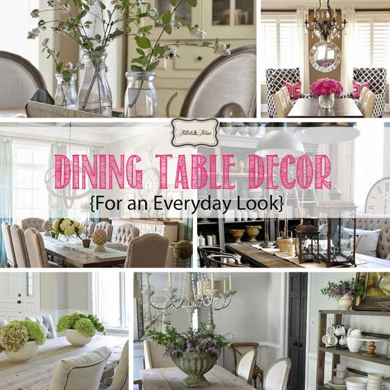 Dining Table Decor for an Everyday Look  Dining Room