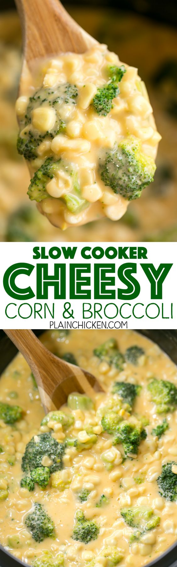 Slow Cooker Cheesy Corn and Broccoli Vegetable Side Dish Recipe via Plain Chicken - our favorite side dish! Corn, broccoli, Velveeta, cheddar cheese, cream of chicken soup and milk. Just throw everything in the slow cooker and let it work its magic. Can add ham to the slow cooker and make this a main dish. Everyone LOVES this cheesy side dish!!!
