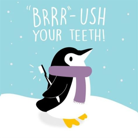 Dentaltown - BRRR-USH your teeth. The temperature is dropping, the snow is softly falling, but our oral hygiene isn't!: