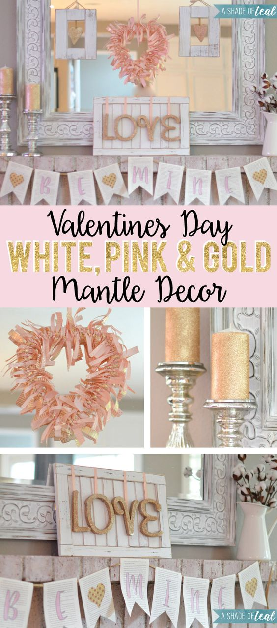 DIY Valentine's Day Mantle ideas in Pink White & Gold! Valentine's Day Mantle Decor via A Shade Of Teal