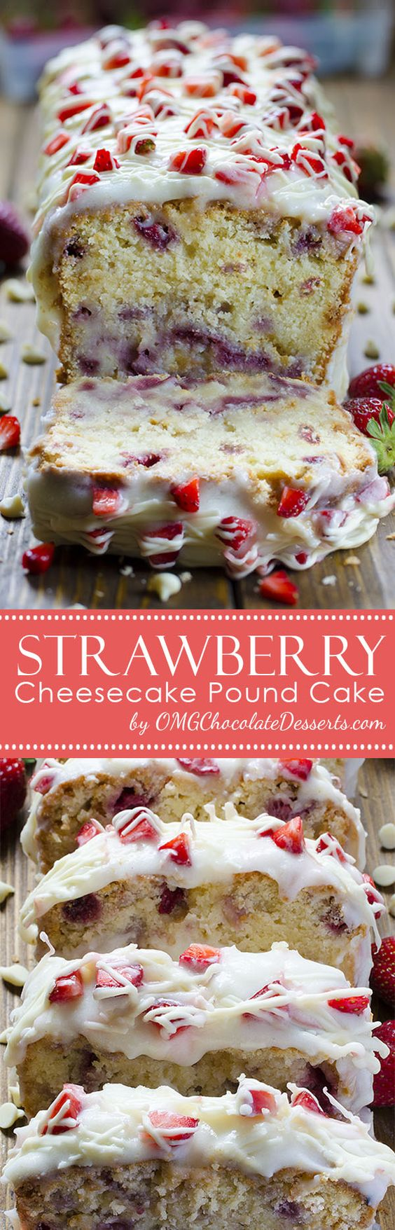 Strawberry Cheesecake Pound Cake Recipe via OMG Chocolate Desserts - Start your spring dessert season with fresh strawberry and delicious pound cake