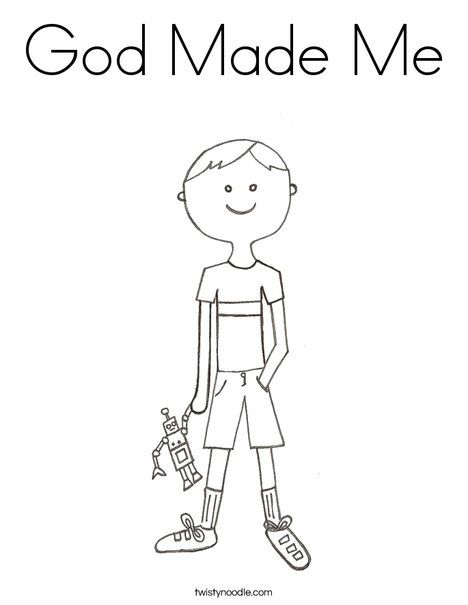 God made me, Coloring pages and Boys on Pinterest