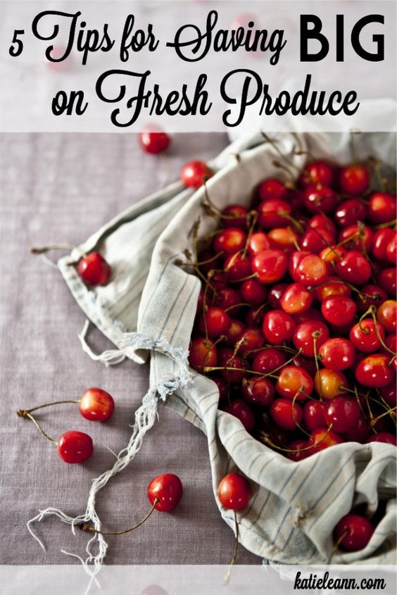5 Tips for Saving Big on Fresh Produce - Katie Leann: