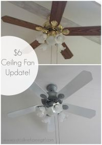 $6 Dollar Ceiling Fan Update | In the light, Metals and ...