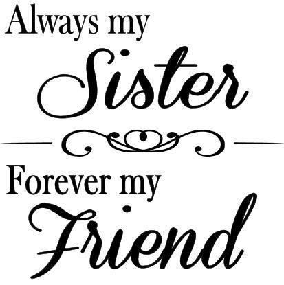 Always my sister forever my friend vinyl by