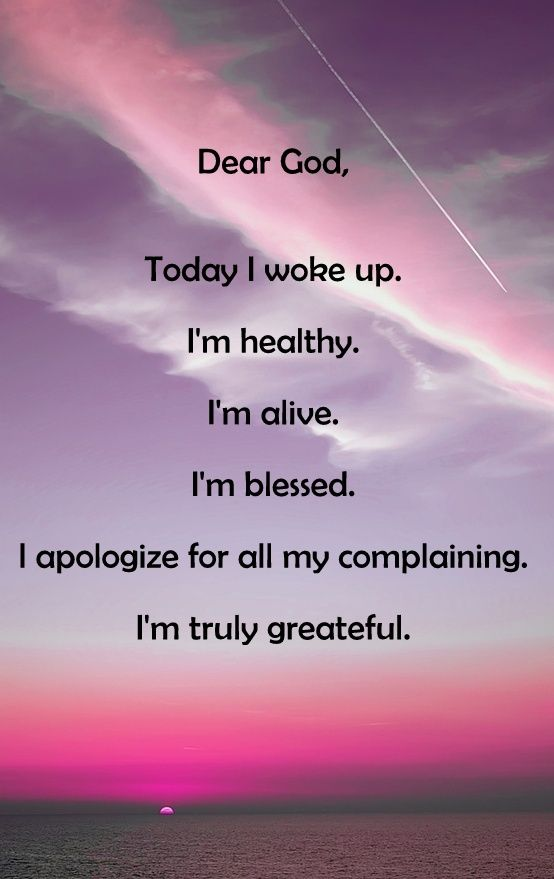 Wasting Time Quotes Wallpaper Dear God Today I Woke Up I M Healthy I M Alive I M