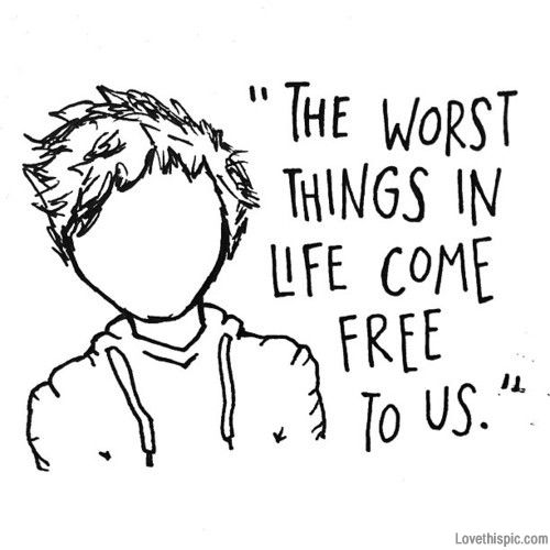 The worst things in life come free to us music song lyrics