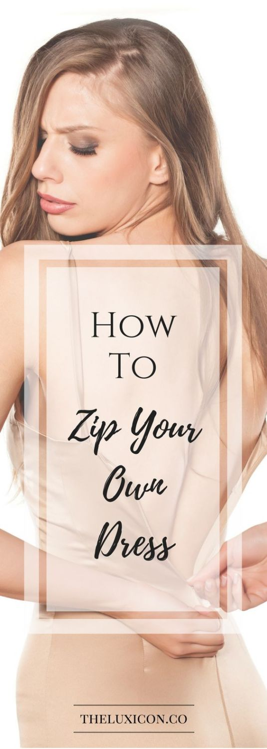 How to zip your own dress, the easy way.