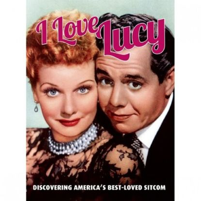 I Love Lucy: Discovering America's Best-Loved Sitcom (Paperback) Book: