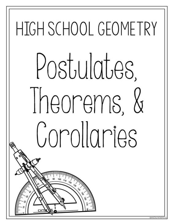 Postulates, Corollaries, & Theorems List ~ High School