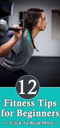 12 Simple Fitness Tips For Beginners Www Greennutrilabs Com Tips Tricks Pinterest Simple