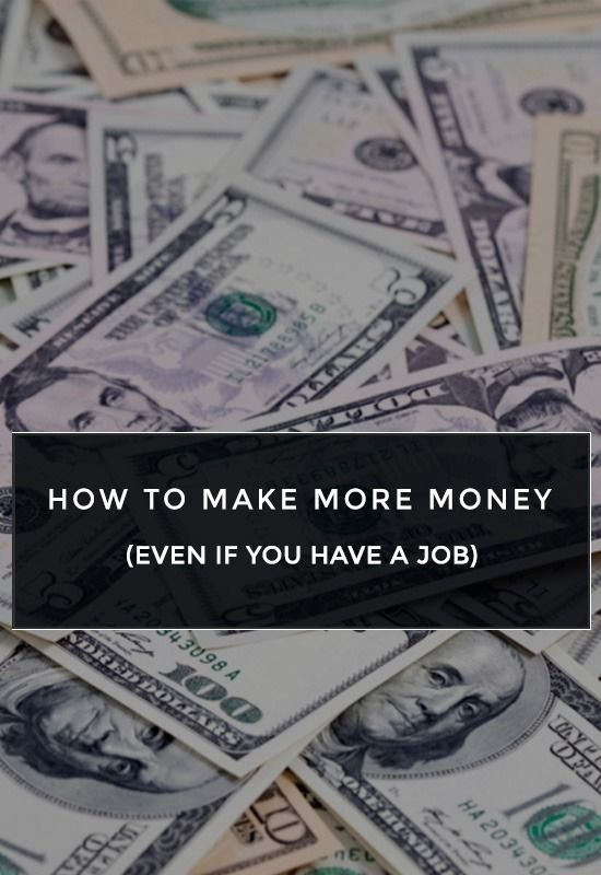 How To Make More Money If You Already Have A Job How To