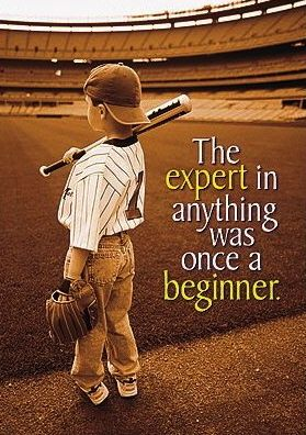 """The expert in anything was once a beginner.""  A Baseball #Quote Picture:"