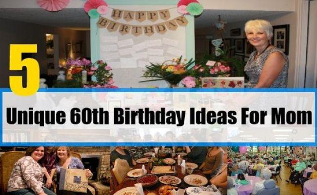 5 Unique 60th Birthday Ideas For Mom Celebration