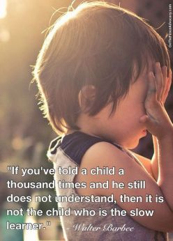 Then it is not the child who is the slow learner