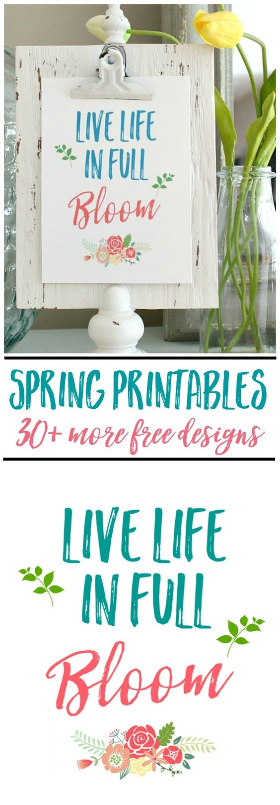 "Beautiful collection of free spring printables and spring vignette ideas ""Live Life in FULL BLOOM"" via Clean and Scentsible"