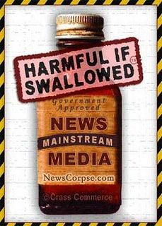 Mainstream Media, Harmful if Swallowed! Yet America keeps bellying up to the bar...