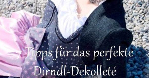 7 Tipps Für Das Perfekte Dirndldekolleté  Dirndl, Dirndl