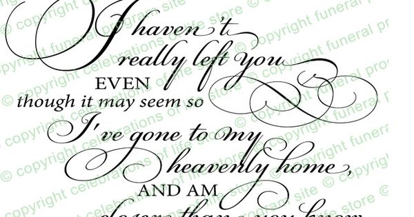 Funeral Poems : I Haven't Really Left You Funeral Poem