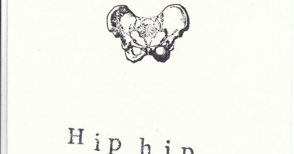 Skeleton Anatomy Greeting Card Hip Hip Hooray