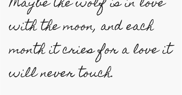 Maybe the wolf is in love with the moon, and each month it