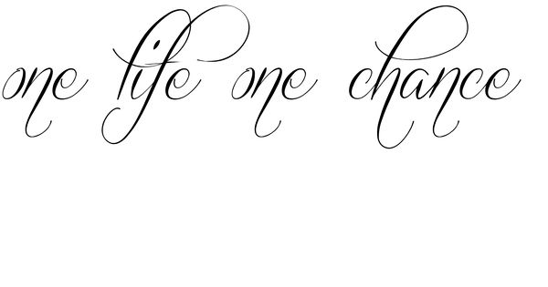 one life one chance Tattoo, my bf has this on his ribs