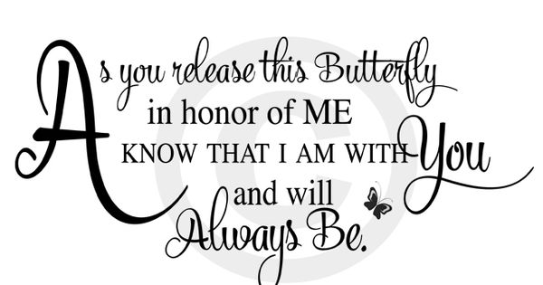 Elegant Scripted Memorial Poems : Butterfly Release