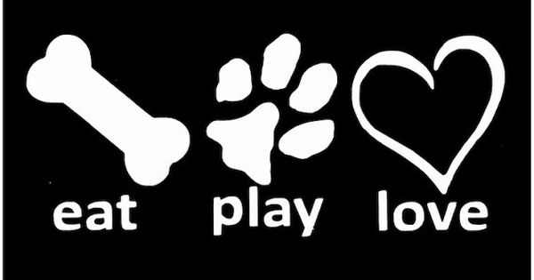 Download Eat Play Love Decal - Eat Play Love Vinyl Decal - Dog ...