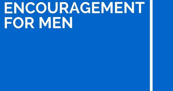 26 Words Of Encouragement For Men Words Of Encouragement