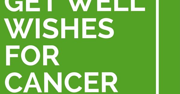 35 Get Well Wishes For Cancer Patients Cards Card Sentiments And Verses