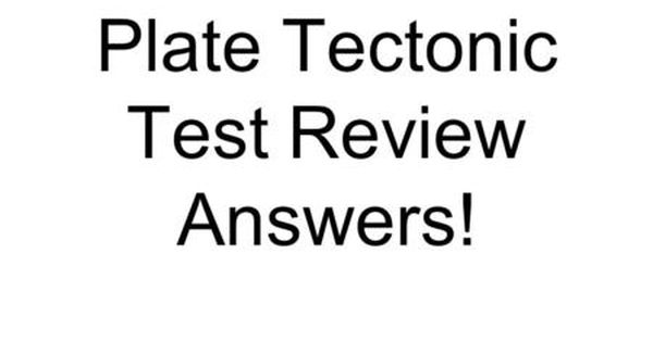 Plate Tectonic Test Review Answers!. Fill in the Blank