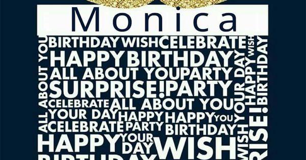 Happy Birthday Monica Happy Birthday My Friend